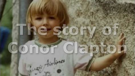 The whole story of Conor Clapton (story 'behind' the tears